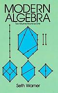 Modern Algebra Two Volumes Bound As One