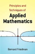 The Principles and Techniques of Applied Mathematics: A Historical Survey with 680 Illustrations