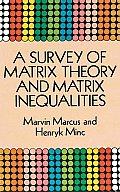 Survey of Matrix Theory & Matrix Inequalities