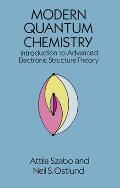 Modern Quantum Chemistry Introduction to Advanced Electronic Structure Theory