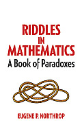 Riddles in Mathematics: A Book of Paradoxes (Dover Recreational Math)
