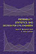 Probability Statistics & Decision for Civil Engineers