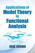 Applications of Model Theory to Functional Analysis (Dover Books on Mathematics)
