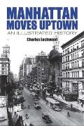 Manhattan Moves Uptown: An Illustrated History (New York City)