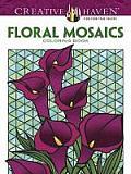 Creative Haven Floral Mosaics Coloring Book (Creative Haven Coloring Books)