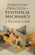 Elementary Principles in Statistical Mechanics (Dover Books on Physics)