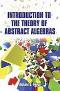 Introduction to the Theory of Abstract Algebras (Dover Books on Mathematics)