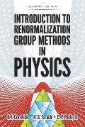 Introduction to Renormalization Group Methods in Physics: Second Edition (Dover Books on Physics)