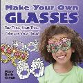 Make Your Own Glasses: Tear Them, Share Them, Color and Wear Them!