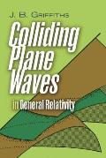 Colliding Plane Waves in General Relativity (Dover Books on Physics)