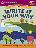 Write It Your Way: A Workbook of Reading, Writing, and Literature
