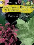 Photoshop Brushes and Creative Tools CD-ROM and Book: Floral and Botanical