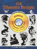 150 Silhouette Designs CD-ROM and Book with CDROM (Electronic Clip Art) Cover