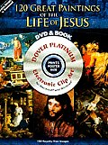 120 Great Paintings of the Life of Jesus Platinum DVD and Book with CDROM
