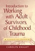 Introduction To Working With Survivors of Childhood Trauma (09 Edition)