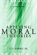 Applying Moral Theories
