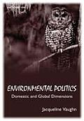 Environmental Politics Domestic & Global Dimensions