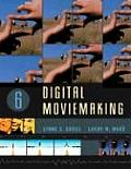 Digital Moviemaking (6TH 07 - Old Edition)