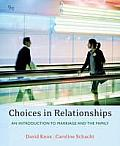 Choices in Relationships : Introduction To Marriage and the Family (9TH 08 - Old Edition)