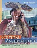 Cultural Anthropology 7th Edition An Applied Perspective