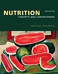Nutrition Concepts & Controversies 10th Edition