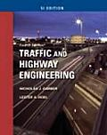 Traffic and Highway Engineering, Si Edition (4TH 10 - Old Edition)