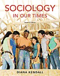 Sociology in Our Times (7TH 08 - Old Edition)