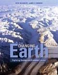 Changing Earth : Exploring Geology and Evolution (5TH 09 - Old Edition)