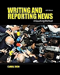 Writing and Reporting News : a Coaching Method (6TH 10 - Old Edition)