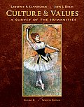 Culture & Values A Survey Of The Humanities Volume Ii With Resource Center Printed Access Card