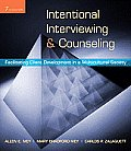 Intentional Interviewing & Counseling Facilitating Client Development in a Multicultural Society