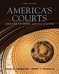 America's Courts and the Criminal Justice System (10TH 11 - Old Edition)
