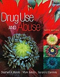 Drug Use and Abuse (6TH 11 Edition)