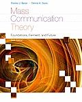 Mass Communication Theory (6TH 12 - Old Edition)