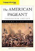 Cengage Advantage Books American Pageant Volume 1