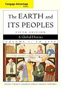 Cengage Advantage Books: the Earth and Its Peoples, Volume 1 (5TH 11 - Old Edition)