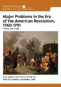 Major Problems In The Era Of American Revolution 1760 1791