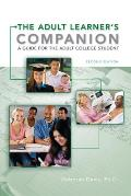 Adult Learners Companion A Guide For The Adult College Student 2nd Edition