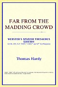 Far from the Madding Crowd (Webster's Spanish Thesaurus Edition)