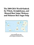 The 2009-2014 Outlook for Whole, Straighthouse, and Discard Beet Sugar Molasses and Molasses Beet Sugar Pulp in Japan Icon Group International
