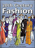 20th Century Fashion The Complete Sourcebook