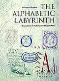 Alphabetic Labyrinth the Letters in History & Imagination