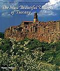 The Most Beautiful Villages of Tuscany (Most Beautiful Villages)