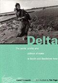 Delta The Perils Profits & Politics Of