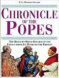 Chronicle of the Popes The Reign By Reign Record of the Papacy from St Peter to the Present