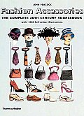 Fashion Accessories The Complete 20th Century Sourcebook