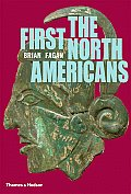 The First North Americans: An Archaeological Journey (Ancient Peoples and Places) Cover
