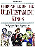 Chronicle of the Old Testament Kings The Reign By Reign Record of the Rulers of Ancient Israel