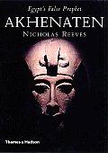 Akhenaten Egypts False Prophet