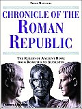 Chronicle of the Roman Republic: The Rulers of Ancient Rome from Romulus to Augustus Cover
